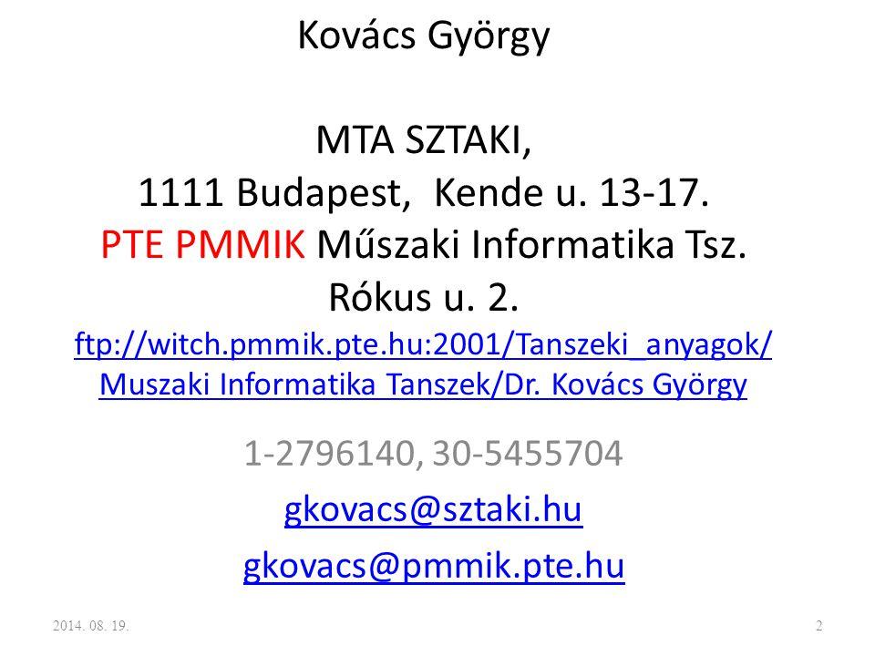 1-2796140, 30-5455704 gkovacs@sztaki.hu gkovacs@pmmik.pte.hu