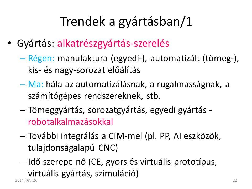 Trendek a gyártásban/1 Gyártás: alkatrészgyártás-szerelés