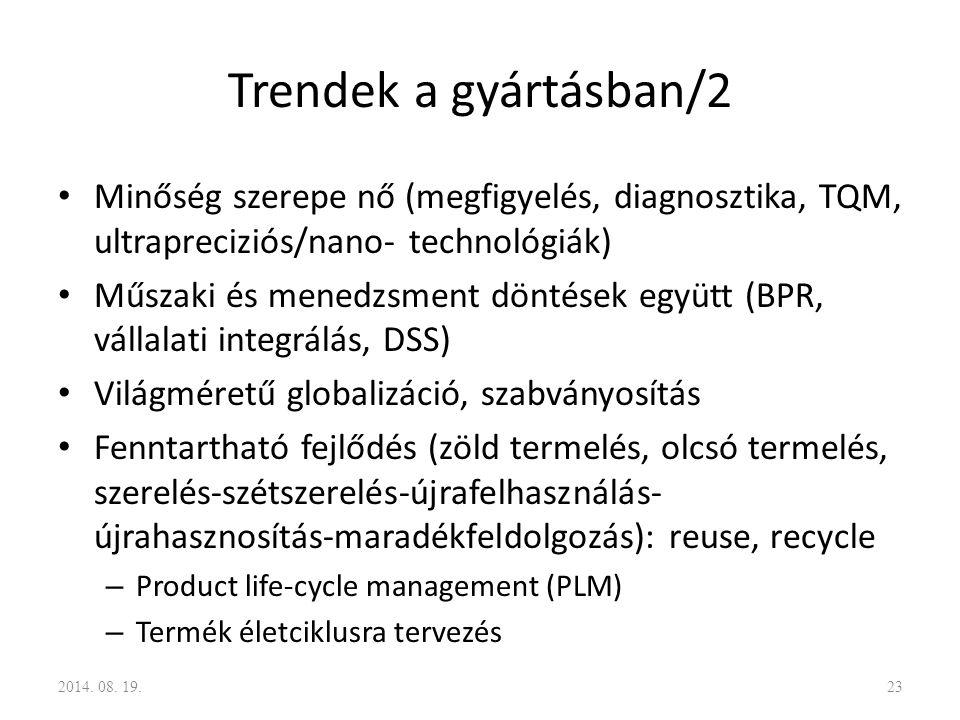 Trendek a gyártásban/2 Minőség szerepe nő (megfigyelés, diagnosztika, TQM, ultrapreciziós/nano- technológiák)