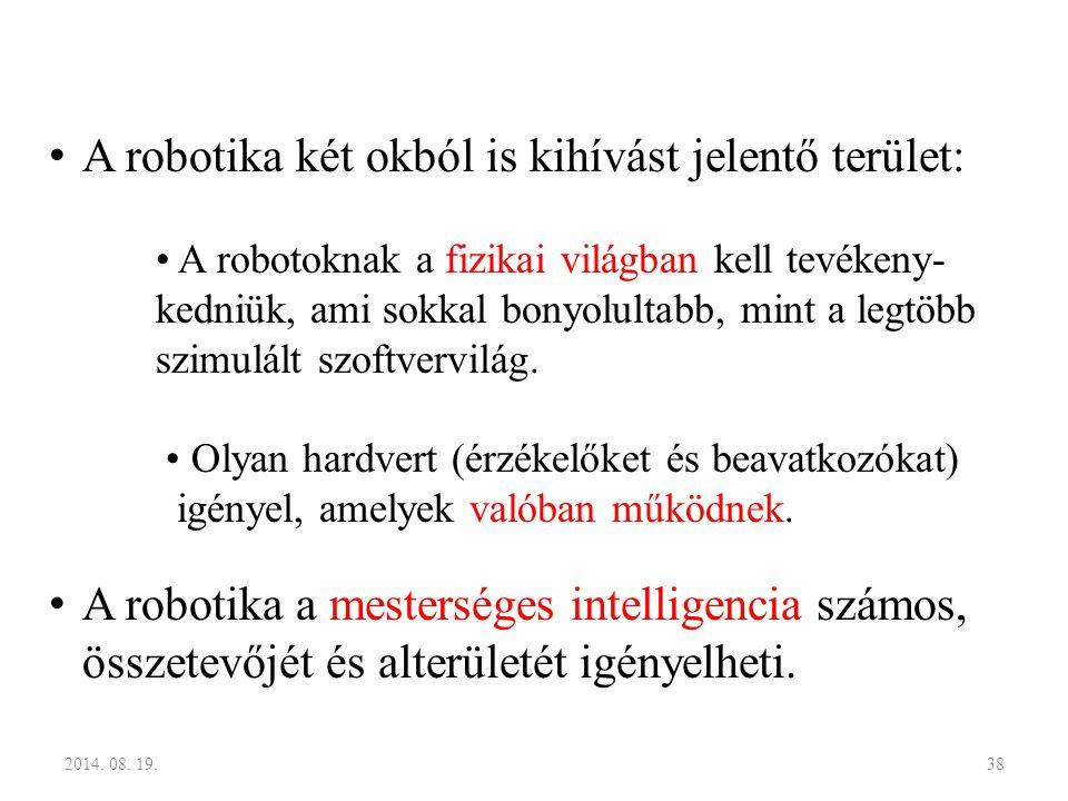 A robotika két okból is kihívást jelentő terület: