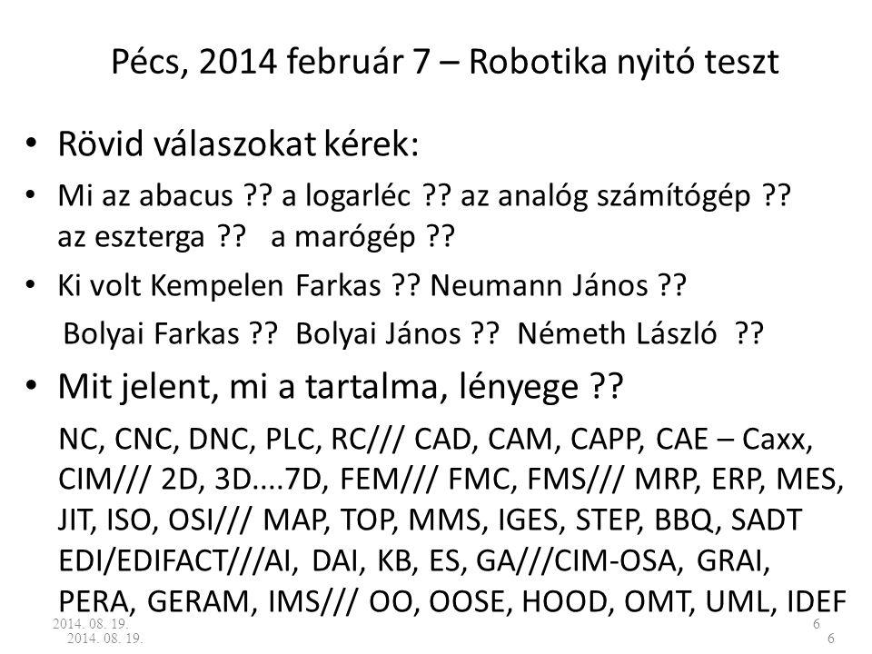 Pécs, 2014 február 7 – Robotika nyitó teszt