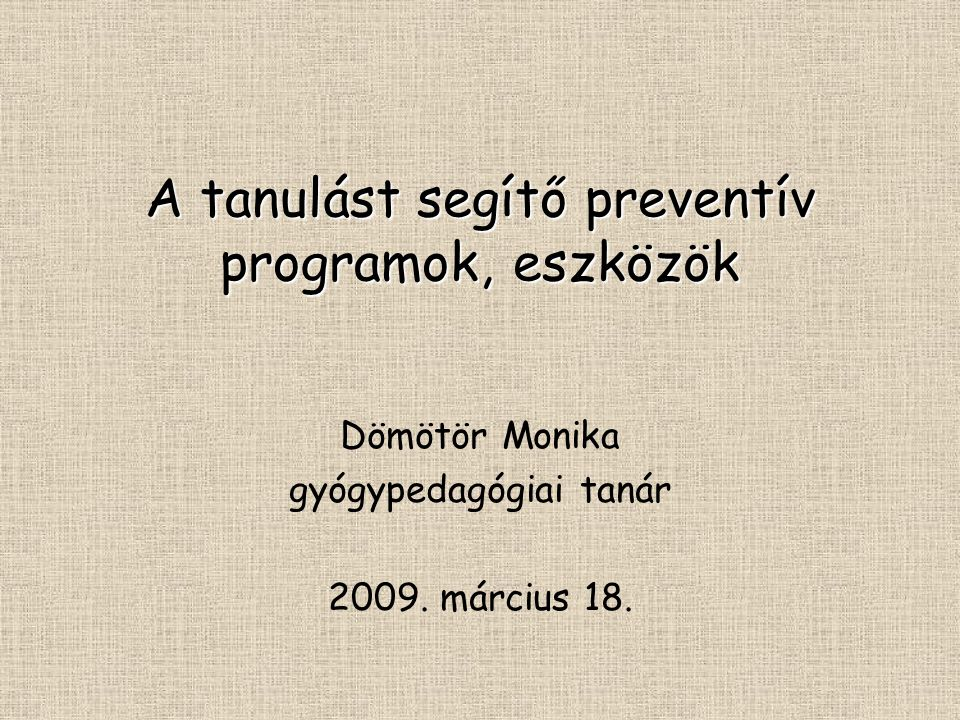 A tanulást segítő preventív programok, eszközök