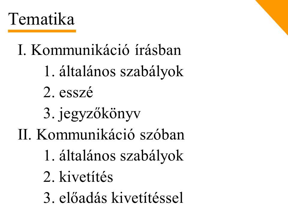 Tematika I. Kommunikáció írásban 1. általános szabályok 2. esszé