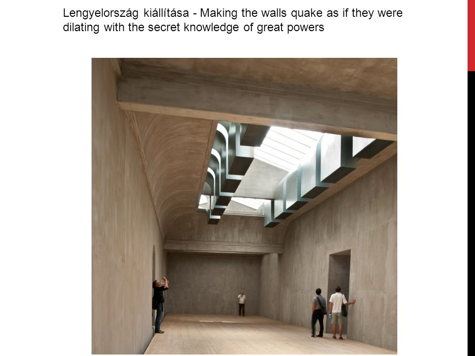 Lengyelország kiállítása - Making the walls quake as if they were dilating with the secret knowledge of great powers