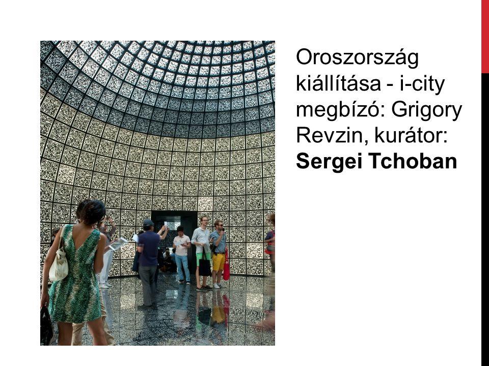 Oroszország kiállítása - i-city megbízó: Grigory Revzin, kurátor: Sergei Tchoban