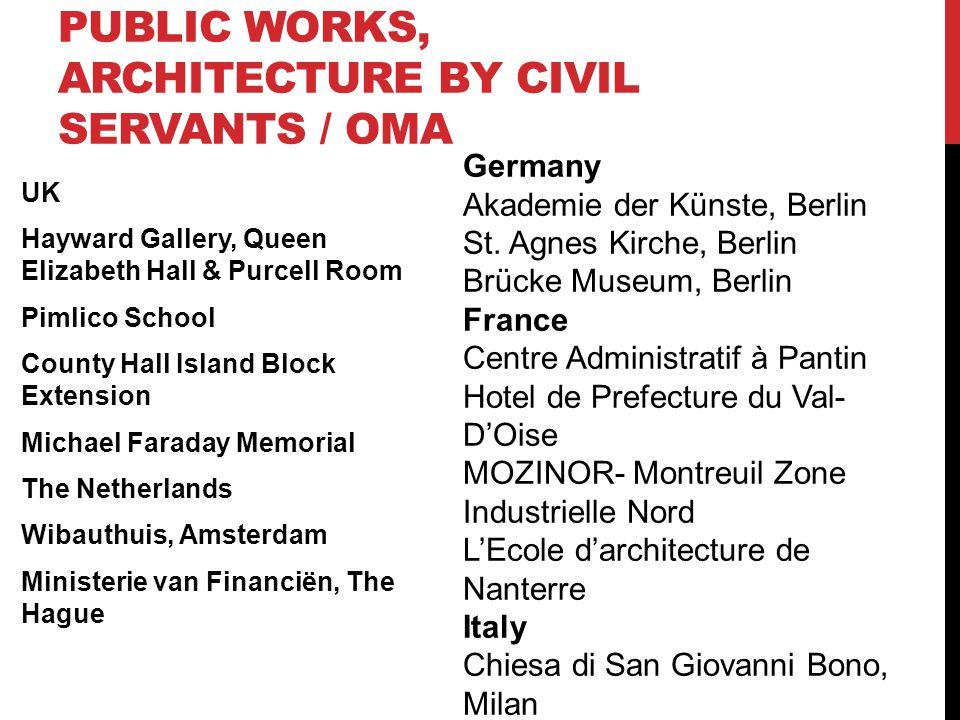 Public Works, Architecture by Civil Servants / OMA