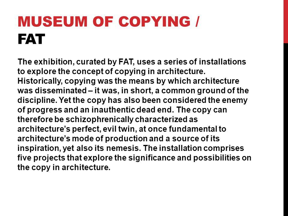Museum of Copying / FAT