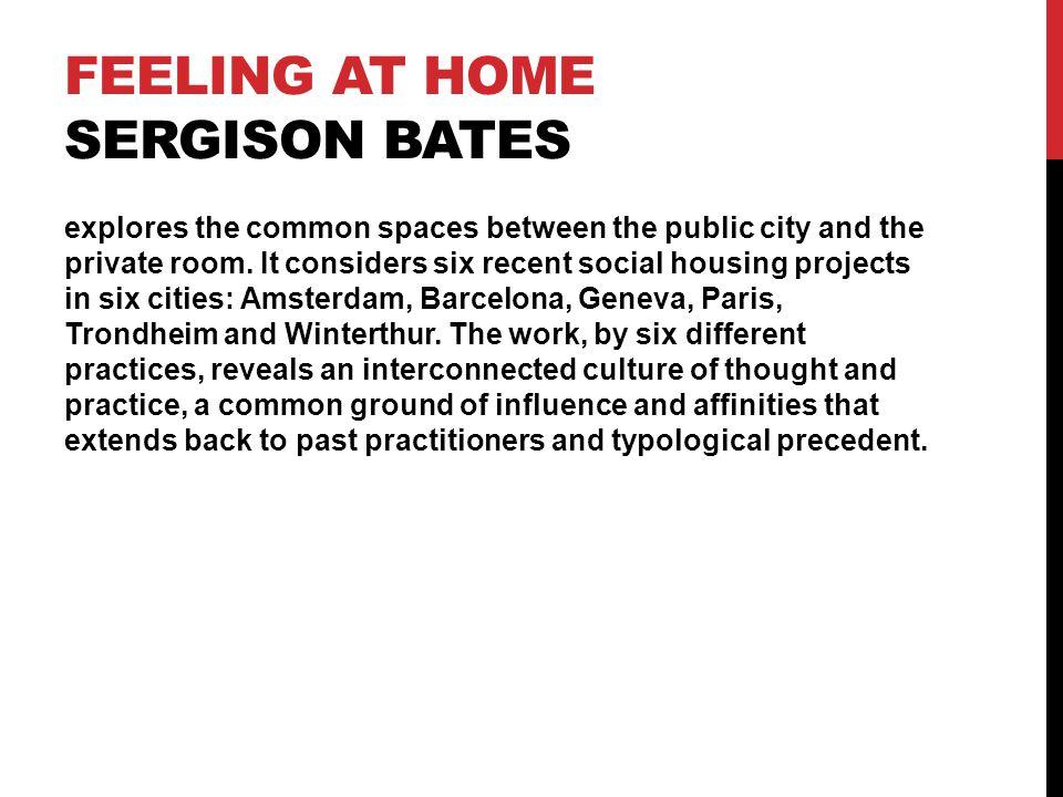 Feeling at Home Sergison Bates