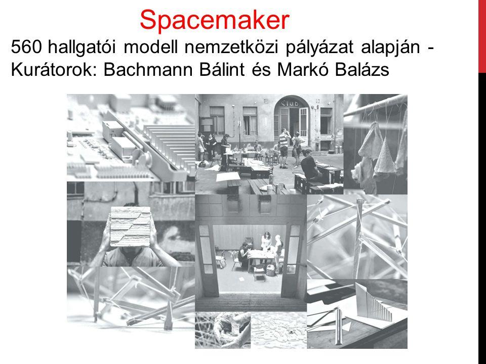 Spacemaker 560 hallgatói modell nemzetközi pályázat alapján - Kurátorok: Bachmann Bálint és Markó Balázs.
