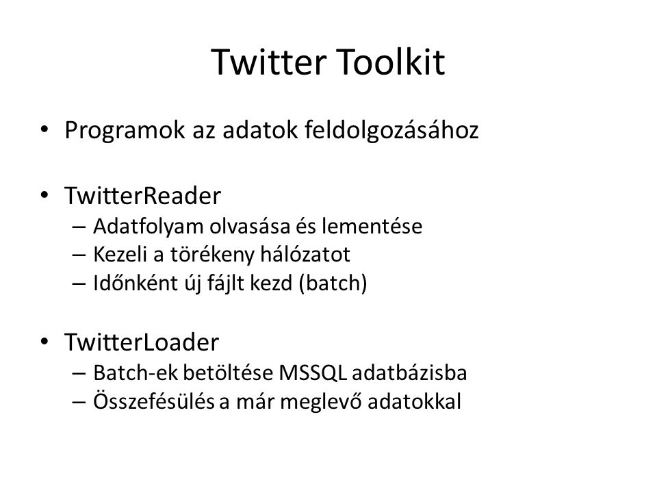 Twitter Toolkit Programok az adatok feldolgozásához TwitterReader