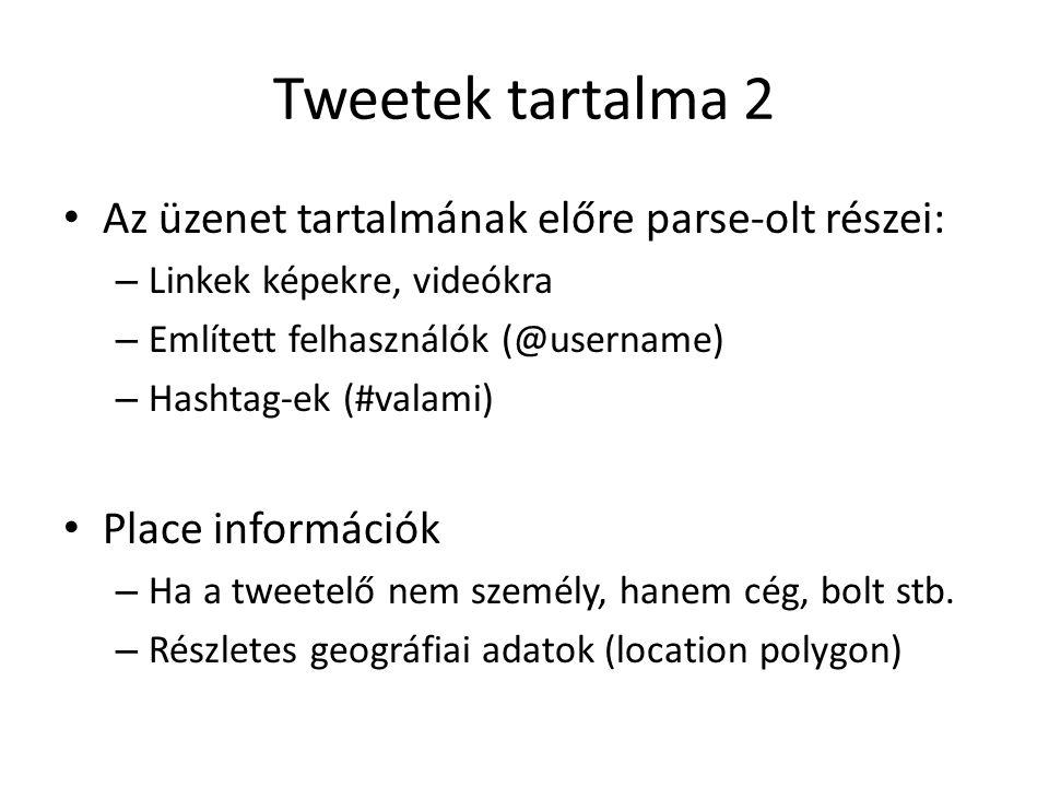 Tweetek tartalma 2 Az üzenet tartalmának előre parse-olt részei: