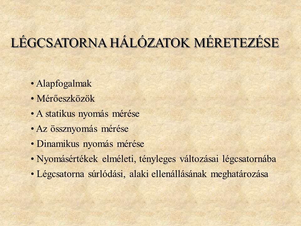 LÉGCSATORNA HÁLÓZATOK MÉRETEZÉSE