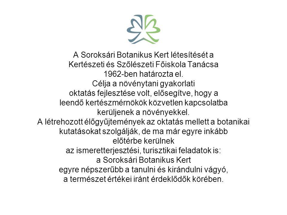 A Soroksári Botanikus Kert létesítését a