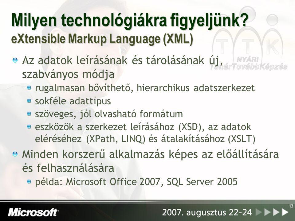 Milyen technológiákra figyeljünk eXtensible Markup Language (XML)