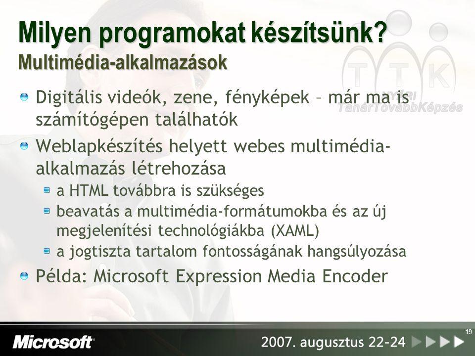 Milyen programokat készítsünk Multimédia-alkalmazások
