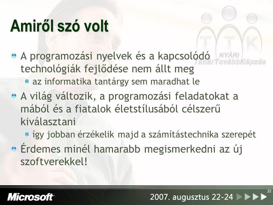 Amiről szó volt A programozási nyelvek és a kapcsolódó technológiák fejlődése nem állt meg. az informatika tantárgy sem maradhat le.