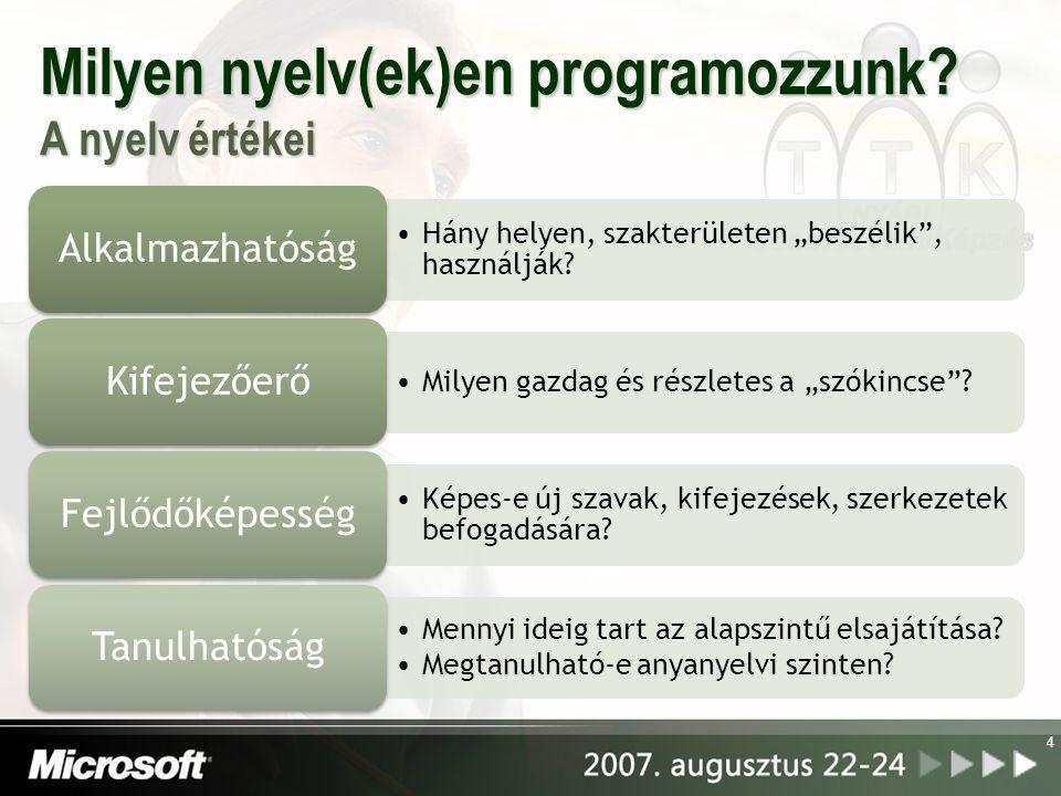 Milyen nyelv(ek)en programozzunk A nyelv értékei