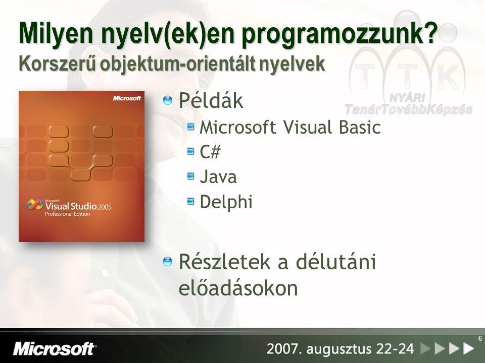 Milyen nyelv(ek)en programozzunk Korszerű objektum-orientált nyelvek