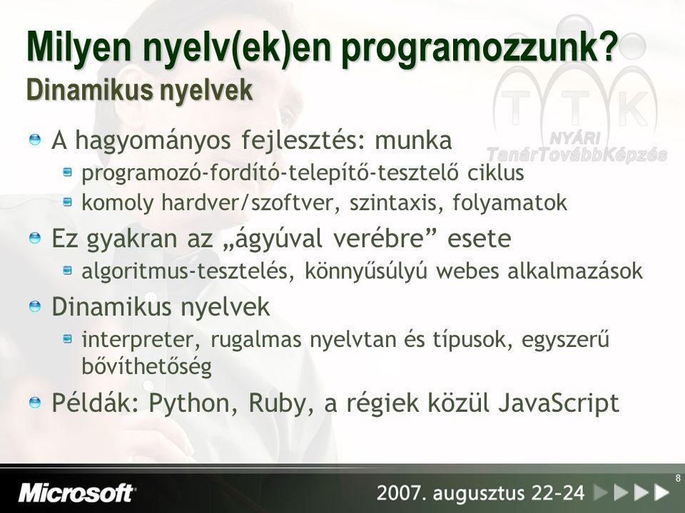 Milyen nyelv(ek)en programozzunk Dinamikus nyelvek