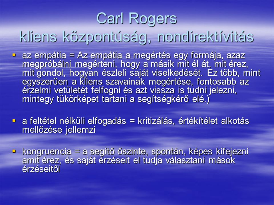 Carl Rogers kliens központúság, nondirektívitás