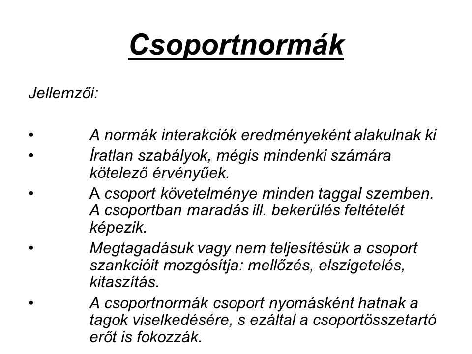 Csoportnormák Jellemzői: