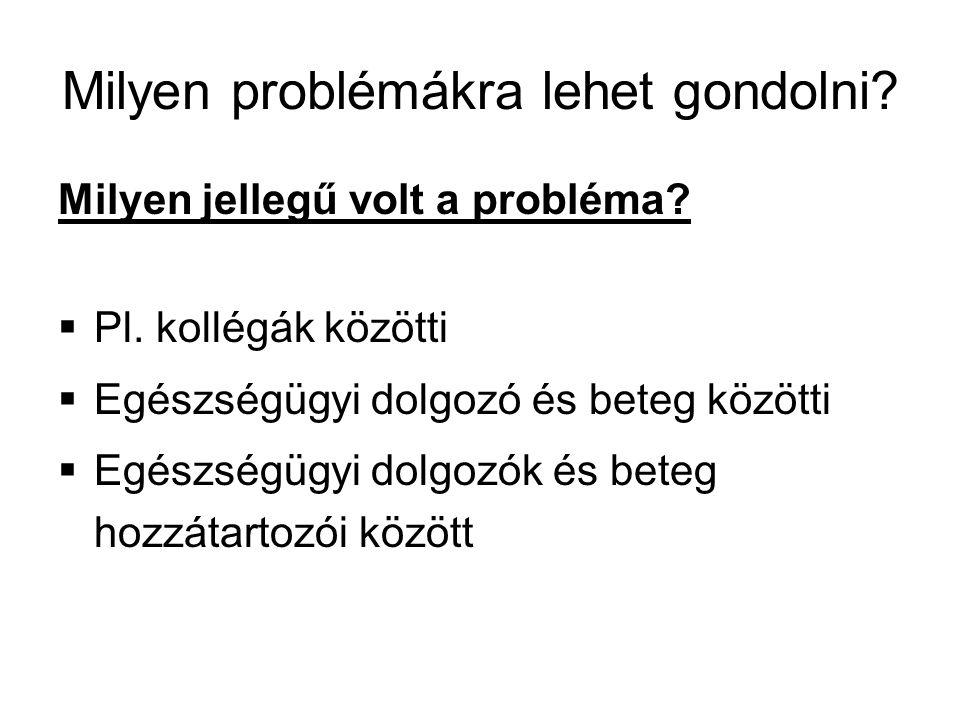 Milyen problémákra lehet gondolni