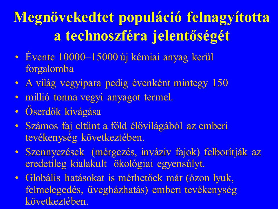 Megnövekedtet populáció felnagyította a technoszféra jelentőségét
