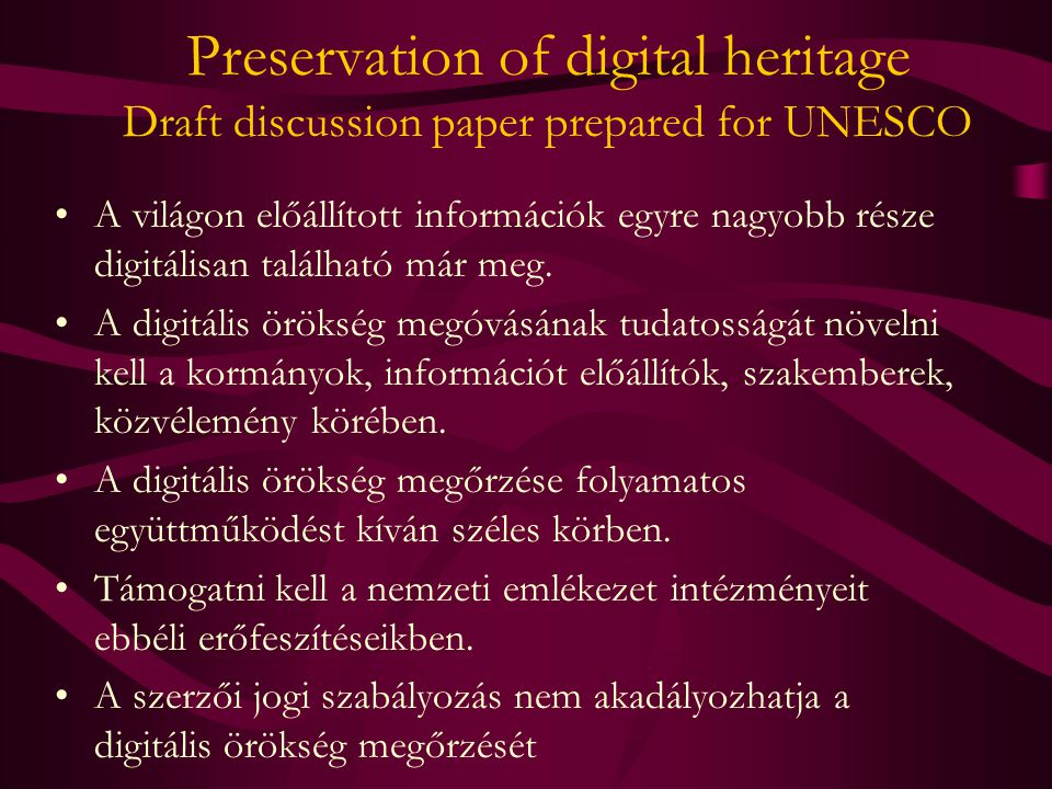 Preservation of digital heritage Draft discussion paper prepared for UNESCO