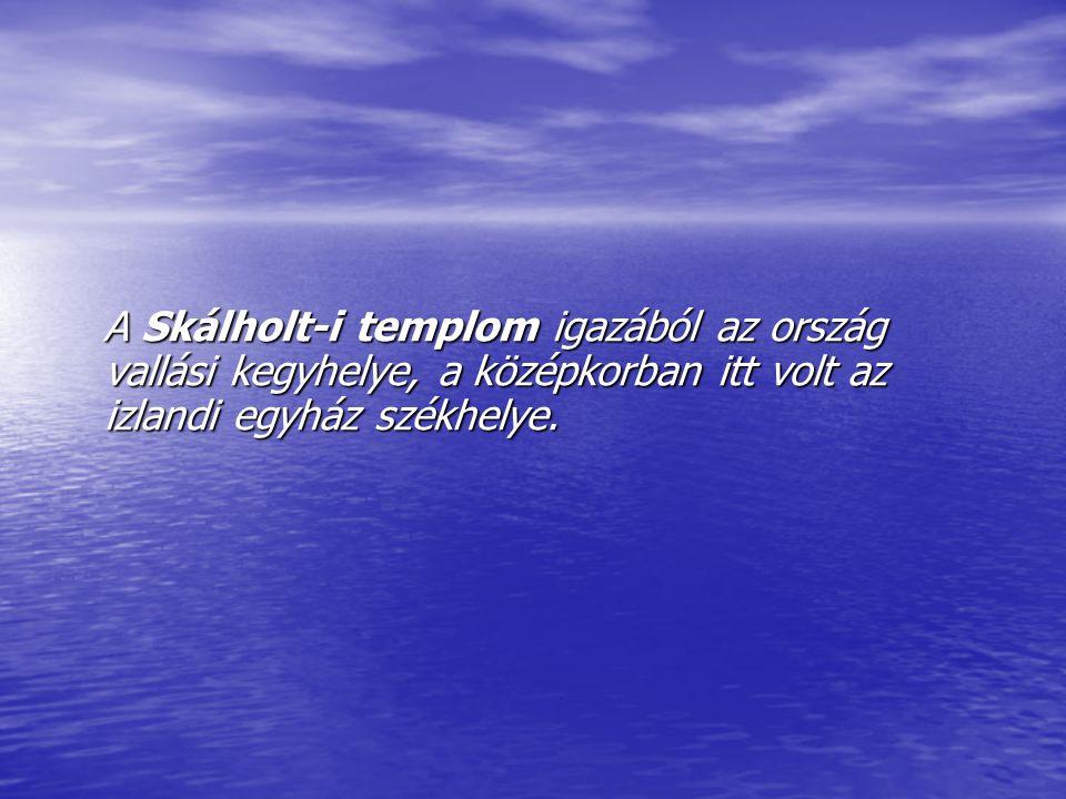 A Skálholt-i templom igazából az ország vallási kegyhelye, a középkorban itt volt az izlandi egyház székhelye.