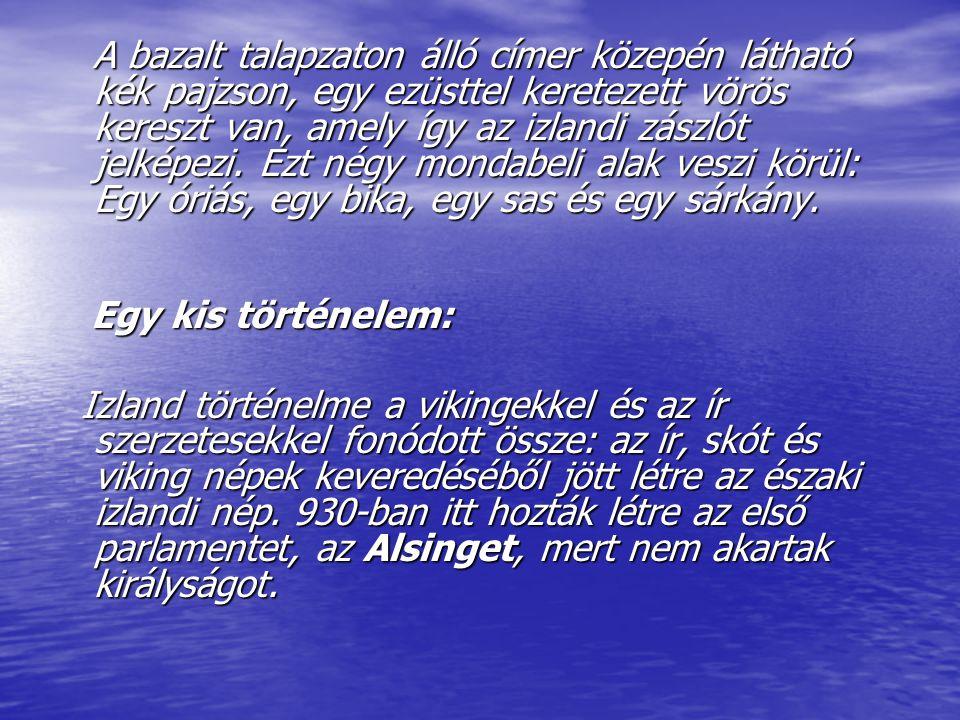 A bazalt talapzaton álló címer közepén látható kék pajzson, egy ezüsttel keretezett vörös kereszt van, amely így az izlandi zászlót jelképezi. Ezt négy mondabeli alak veszi körül: Egy óriás, egy bika, egy sas és egy sárkány.