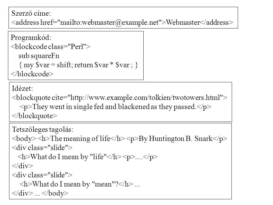 Szerző címe: <address href= mailto:webmaster@example.net >Webmaster</address> Programkód: <blockcode class= Perl >