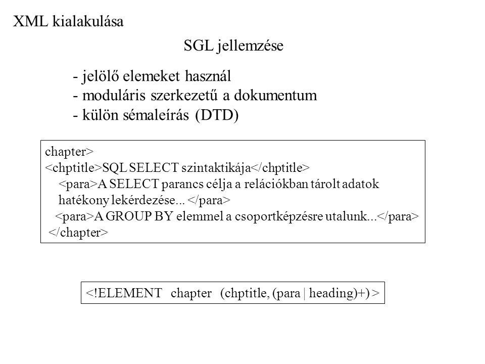 - jelölő elemeket használ - moduláris szerkezetű a dokumentum