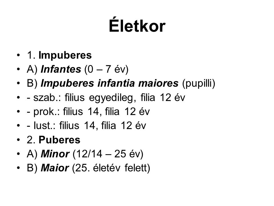 Életkor 1. Impuberes A) Infantes (0 – 7 év)
