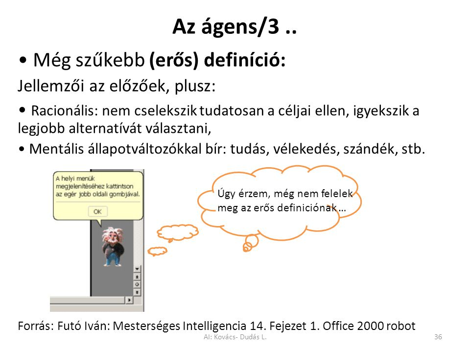 Az ágens/3 .. • Még szűkebb (erős) definíció: