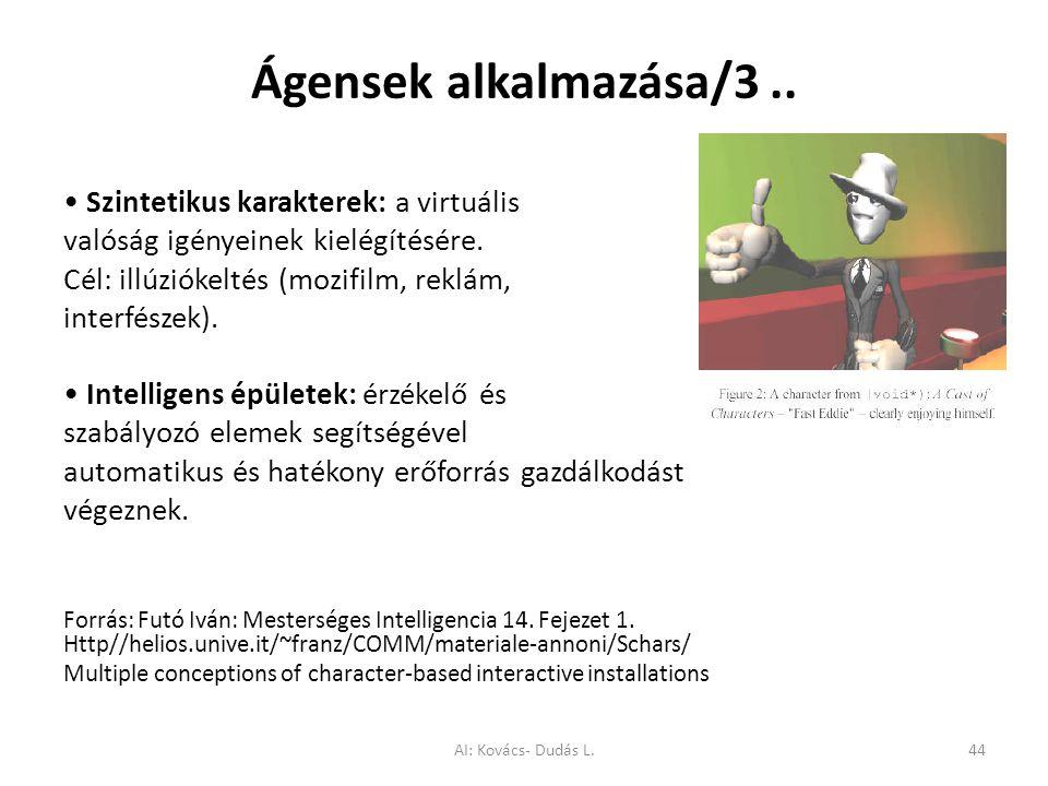 Ágensek alkalmazása/3 .. • Szintetikus karakterek: a virtuális