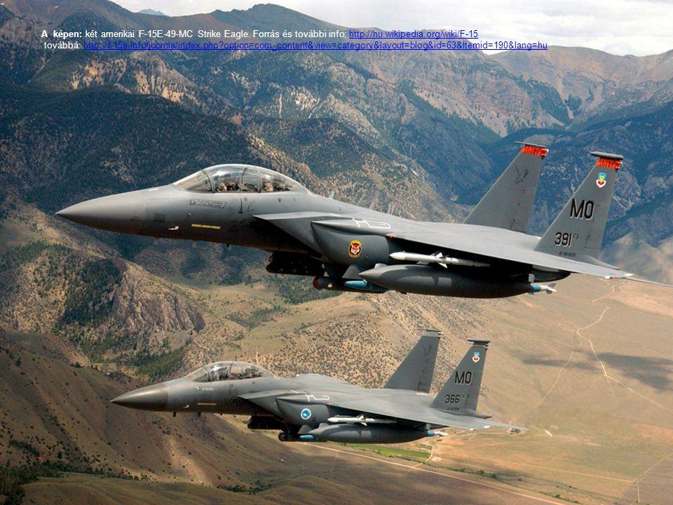 A képen: két amerikai F-15E-49-MC Strike Eagle
