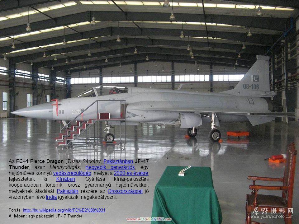 Az FC–1 Fierce Dragon (Tüzes Sárkány, Pakisztánban JF–17 Thunder, azaz Mennydörgés) negyedik generációs, egy hajtóműves könnyű vadászrepülőgép, melyet a 2000-es évekre fejlesztettek ki Kínában. Gyártása kínai-pakisztáni kooperációban történik, orosz gyártmányú hajtóművekkel, melyeknek átadását Pakisztán részére az Oroszországgal jó viszonyban lévő India igyekszik megakadályozni.