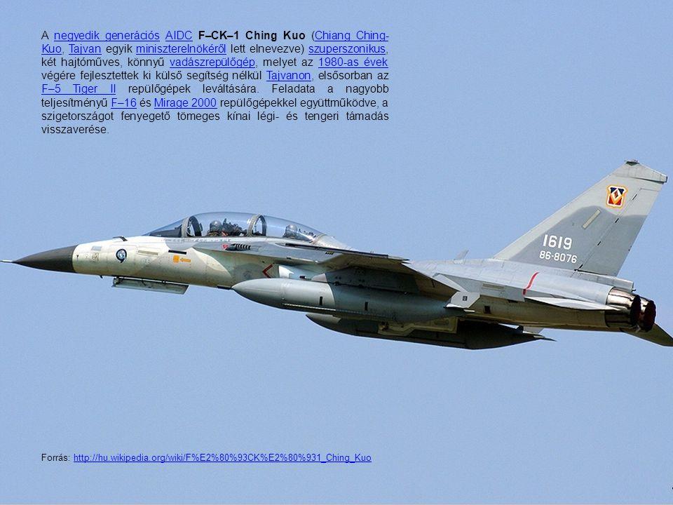 A negyedik generációs AIDC F–CK–1 Ching Kuo (Chiang Ching-Kuo, Tajvan egyik miniszterelnökéről lett elnevezve) szuperszonikus, két hajtóműves, könnyű vadászrepülőgép, melyet az 1980-as évek végére fejlesztettek ki külső segítség nélkül Tajvanon, elsősorban az F–5 Tiger II repülőgépek leváltására. Feladata a nagyobb teljesítményű F–16 és Mirage 2000 repülőgépekkel együttműködve, a szigetországot fenyegető tömeges kínai légi- és tengeri támadás visszaverése.