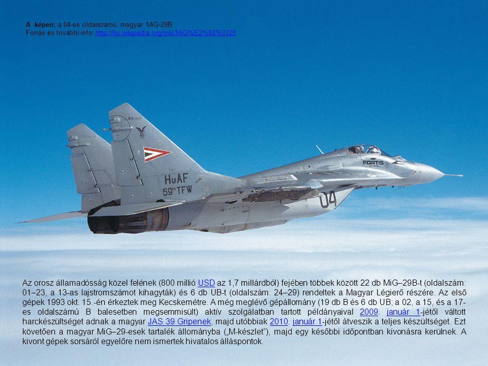 A képen: a 04-es oldalszámú, magyar MiG-29B