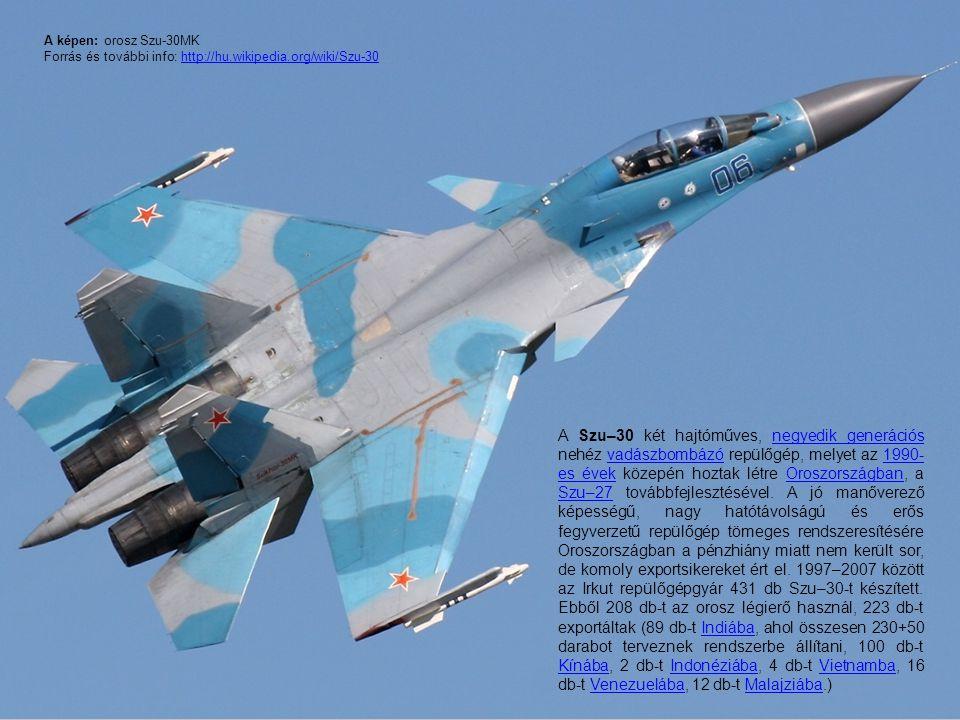 A képen: orosz Szu-30MK Forrás és további info: http://hu. wikipedia