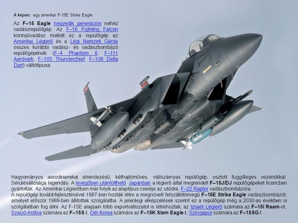 A képen: egy amerikai F-15E Strike Eagle