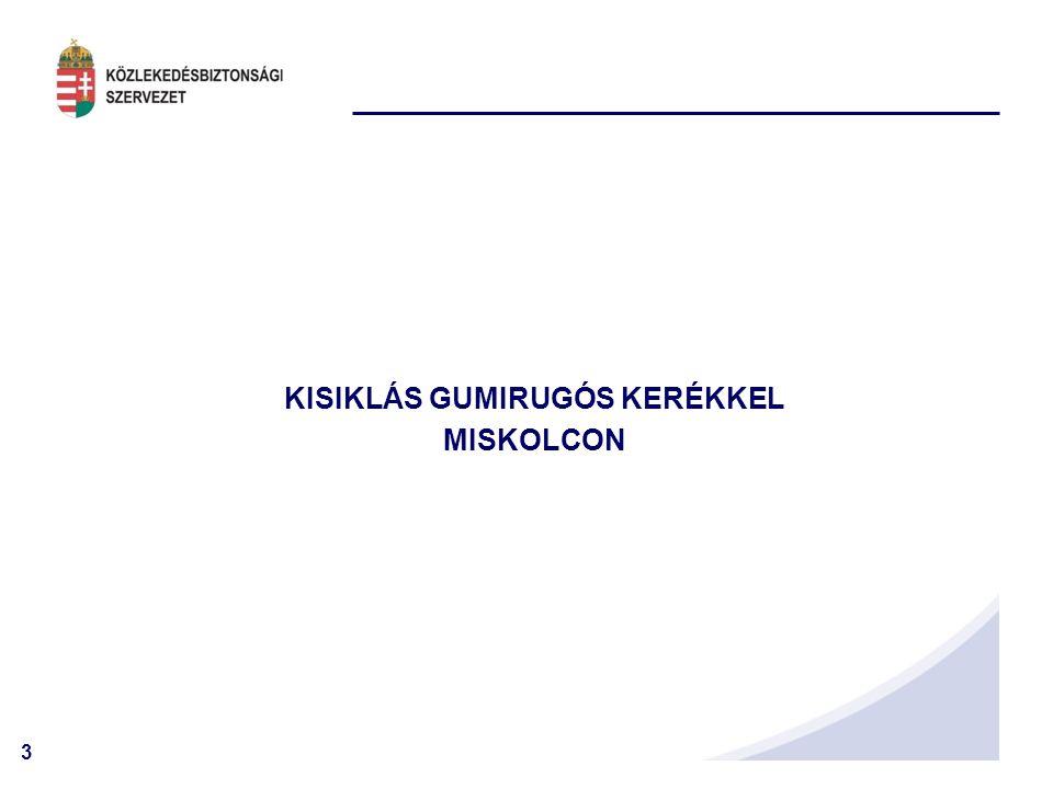 KISIKLÁS GUMIRUGÓS KERÉKKEL MISKOLCON