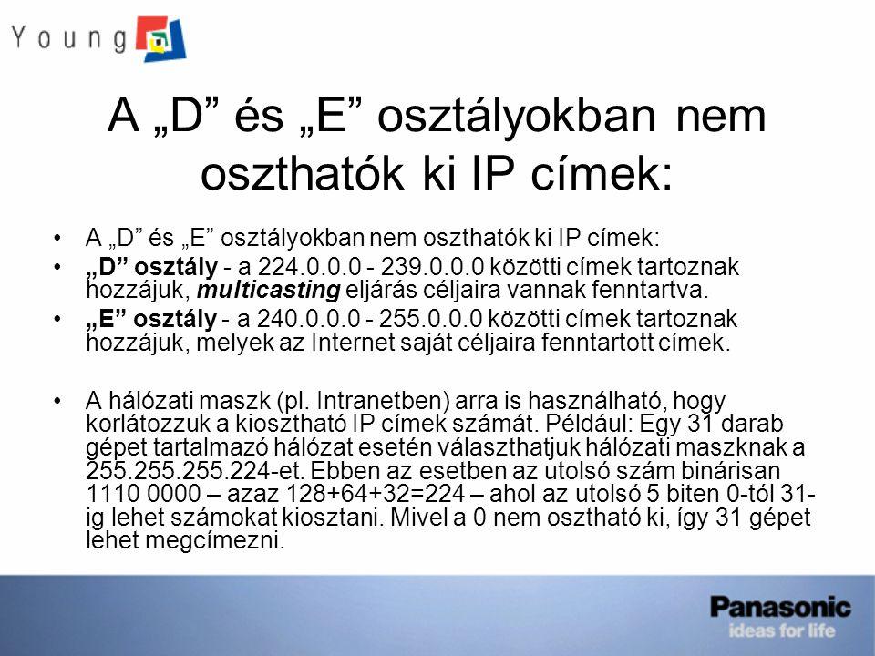 """A """"D és """"E osztályokban nem oszthatók ki IP címek:"""