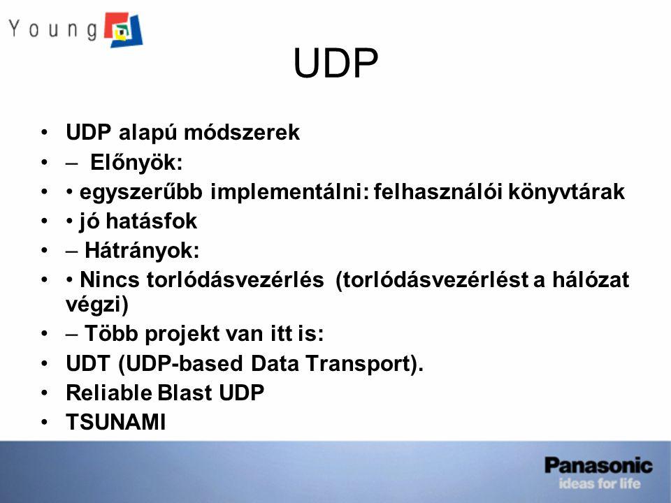 UDP UDP alapú módszerek – Előnyök: