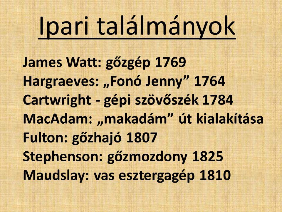 Ipari találmányok James Watt: gőzgép 1769