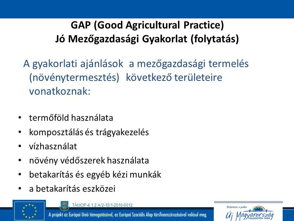 GAP (Good Agricultural Practice) Jó Mezőgazdasági Gyakorlat (folytatás)