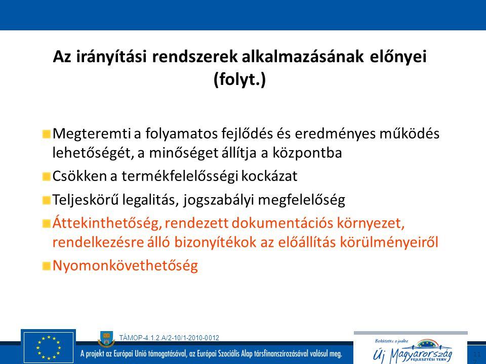 Az irányítási rendszerek alkalmazásának előnyei (folyt.)