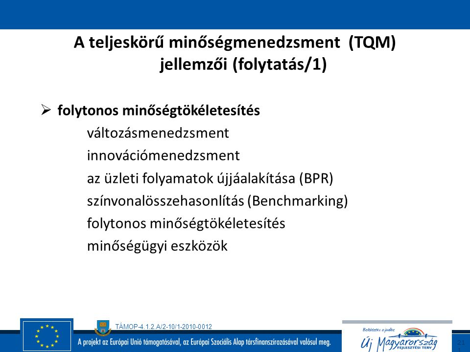 A teljeskörű minőségmenedzsment (TQM) jellemzői (folytatás/1)
