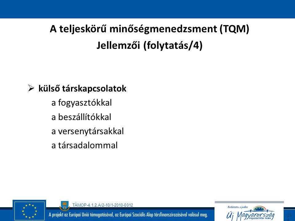 A teljeskörű minőségmenedzsment (TQM) Jellemzői (folytatás/4)