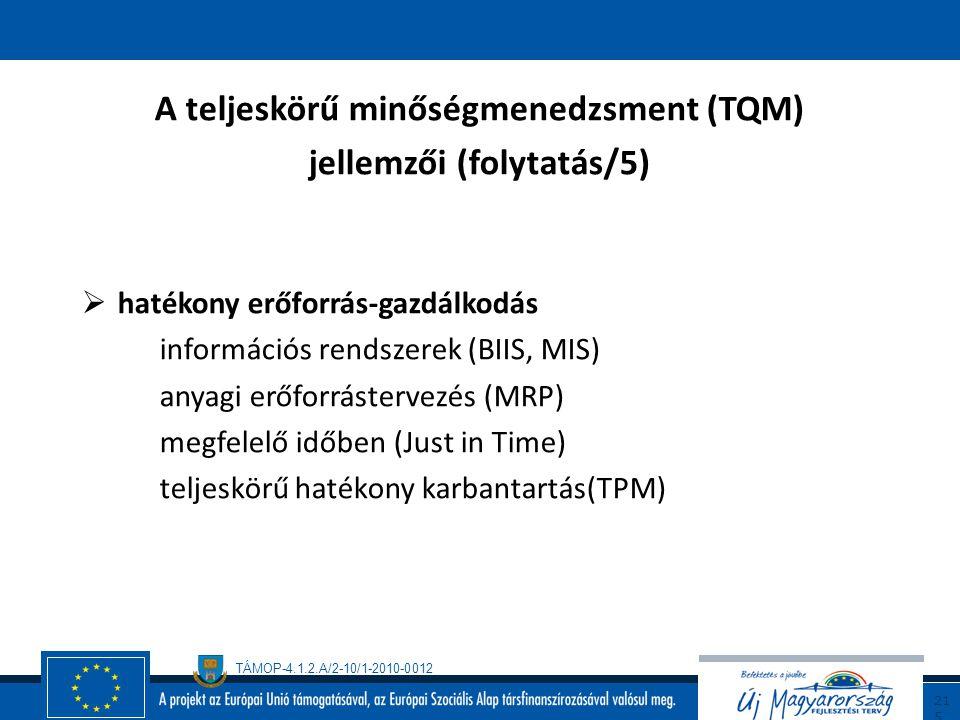 A teljeskörű minőségmenedzsment (TQM) jellemzői (folytatás/5)